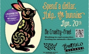 Buffalo Exchange $1 Earth Day Sale to benefit the Humane Society to help end cosmetic testing on animals